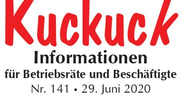 Kuckuck, Informationen für Betriebsräte und Beschäftigte Nr. 141, 29.Juni 2020